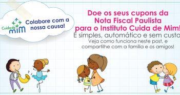 Doe seus créditos da Nota Fiscal Paulista para o Instituto Cuida de Mim!