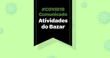Comunicado Atividades do Bazar